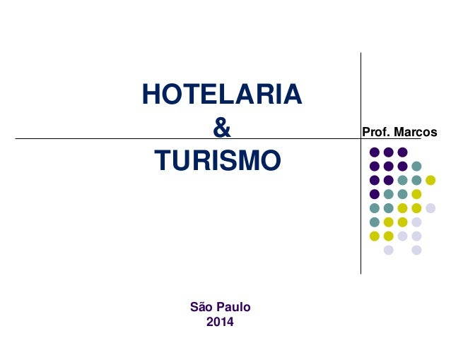 HOTELARIA & TURISMO Prof. Marcos São Paulo 2014