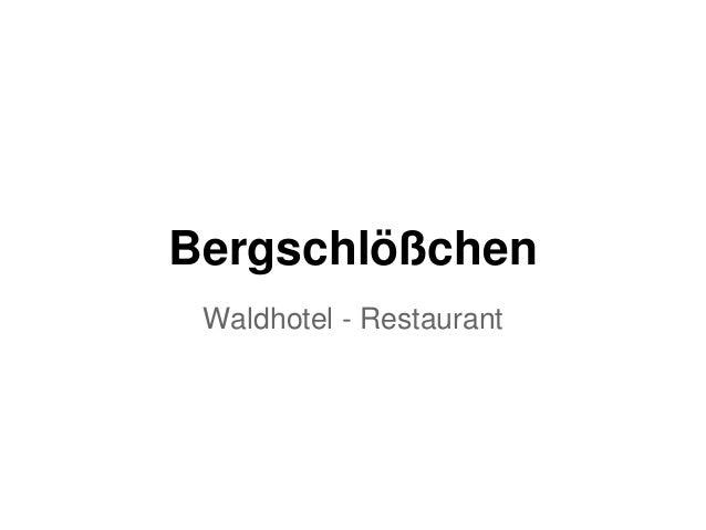Bergschlößchen Waldhotel - Restaurant