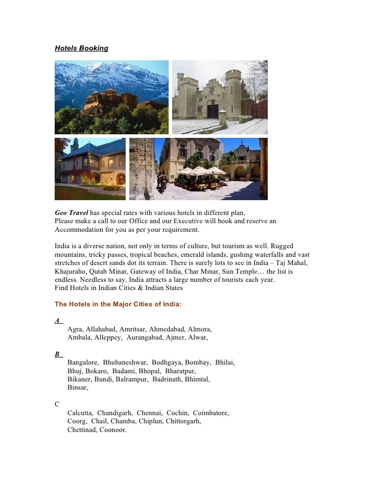 Hotels Booking     Geo Travel has special rates with various hotels in different plan, Please make a call to our Office an...
