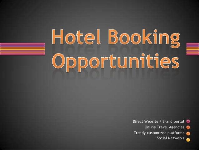 Direct Website / Brand portal       Online Travel AgenciesTrendy customized platforms              Social Networks