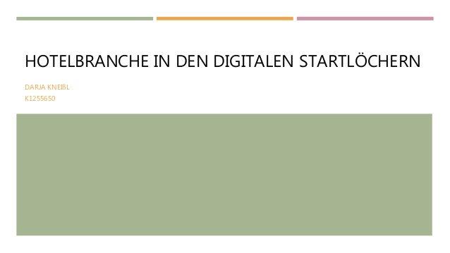HOTELBRANCHE IN DEN DIGITALEN STARTLÖCHERN DARJA KNEIßL K1255650