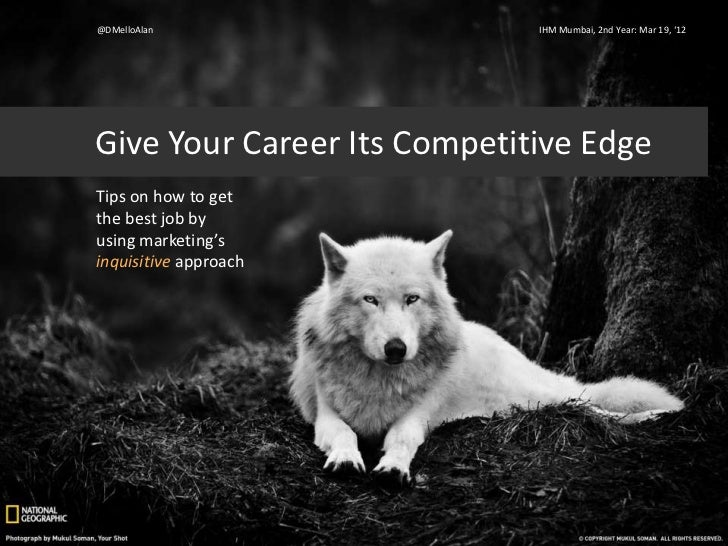 @DMelloAlan                  IHM Mumbai, 2nd Year: Mar 19, '12Give Your Career Its Competitive EdgeTips on how to getthe b...