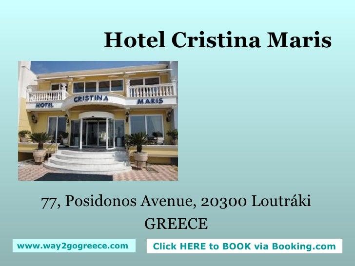 Hotel Cristina Maris 77, Posidonos Avenue, 20300 Loutráki GREECE
