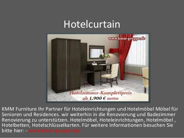 Hotelcurtain KMM Furniture Ihr Partner für Hoteleinrichtungen und Hotelmöbel Möbel für Senioren und Residences. wir weiter...