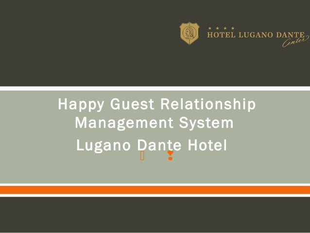  Happy Guest RelationshipManagement SystemLugano Dante Hotel