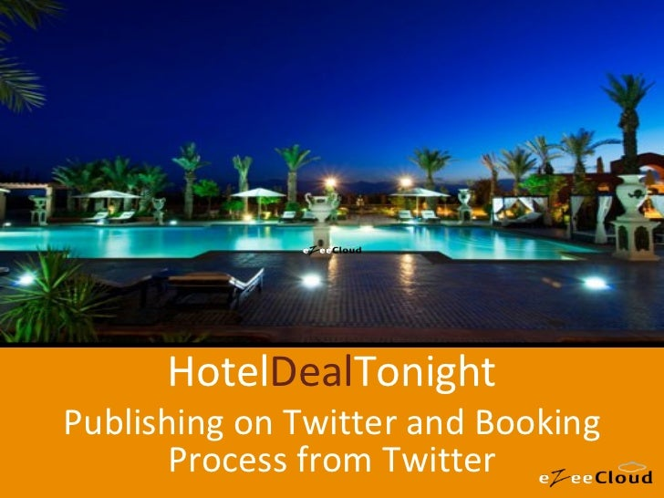 Hotel Deal Tonight Publishing on Twitter and Booking Process from Twitter