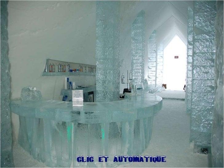 Un hôtel de glace au CanadaFondu à chaque printemps lIce Hotel est reconstruit tous leshivers dans la station de Duchesnai...