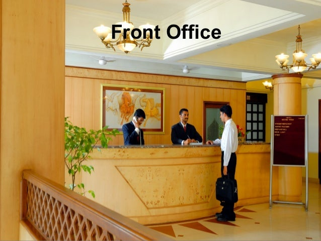 front office department The front office of a hotel is perhaps the most important area of the organization the employees that make up his department are the first and sometimes only representatives of the establishment.