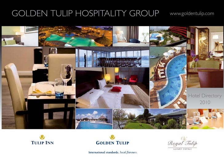 GOLDEN TULIP HOSPITALITY GROUP GOLDEN TULIP HOSPITALITY GROUP   www.goldentulip.com                                    www...