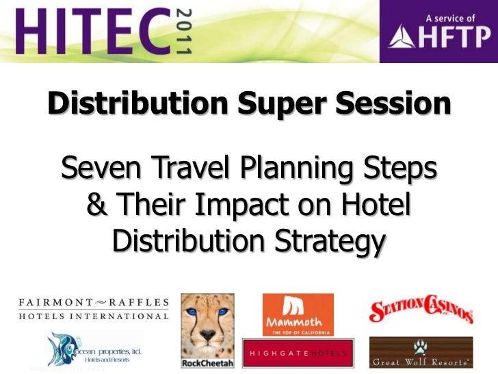 Distribution Super Session<br />Seven Travel Planning Steps & Their Impact on Hotel Distribution Strategy<br />Image: Brav...