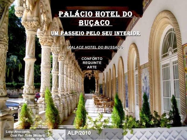 CONFORTO REQUINTE ARTE Luigi Alva canta: Cosi Fan Tutte (Mozart) ALP/2010 Palácio hotel doPalácio hotel do buçacobuçaco uM...