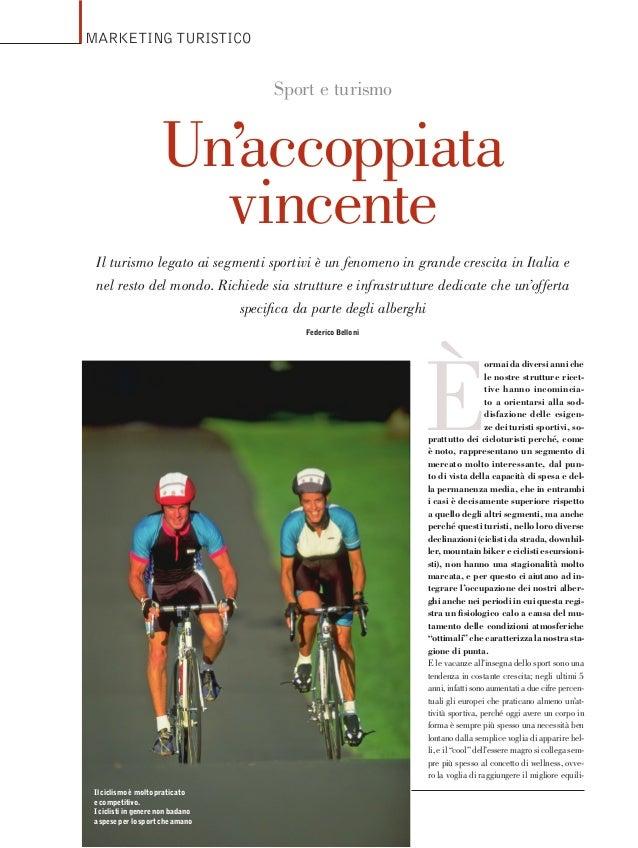 MARKETINGTURISTICO Il turismo legato ai segmenti sportivi è un fenomeno in grande crescita in Italia e nel resto del mondo...