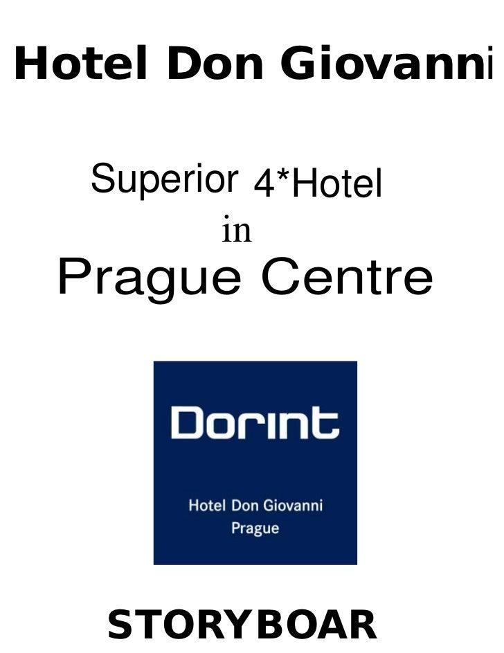 Hotel Don Giovanni  Superior 4*Hotel         in Prague Centre   STORYBOAR