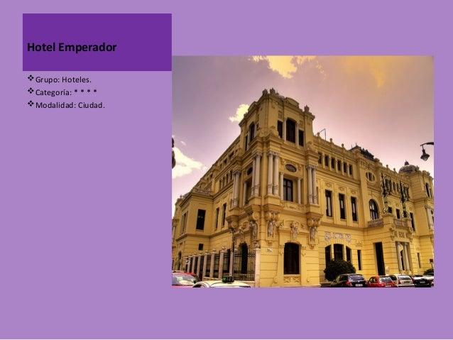 Hotel EmperadorGrupo: Hoteles.Categoría: * * * *Modalidad: Ciudad.