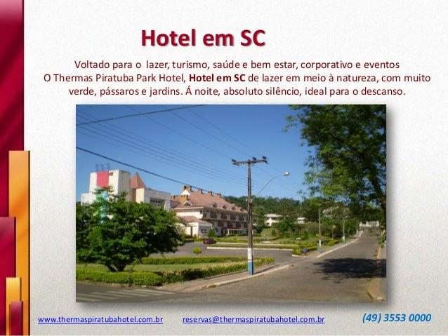Hotel em SC Voltado para o lazer, turismo, saúde e bem estar, corporativo e eventos O Thermas Piratuba Park Hotel, Hotel e...