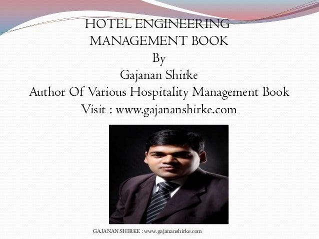 HOTEL ENGINEERING MANAGEMENT BOOK By Gajanan Shirke Author Of Various Hospitality Management Book Visit : www.gajananshirk...