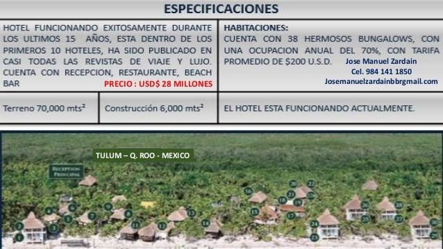 PRECIO : USD$ 28 MILLONES Jose Manuel Zardain Cel. 984 141 1850 Josemanuelzardainbbrgmail.com TULUM – Q. ROO - MEXICO