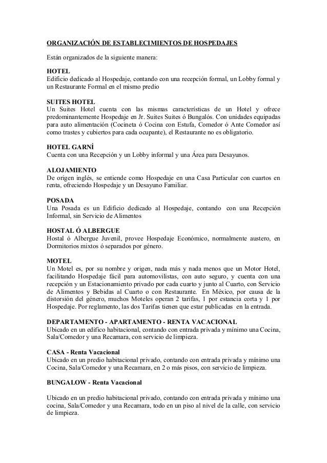 ORGANIZACIÓN DE ESTABLECIMIENTOS DE HOSPEDAJES Están organizados de la siguiente manera: HOTEL Edificio dedicado al Hosped...