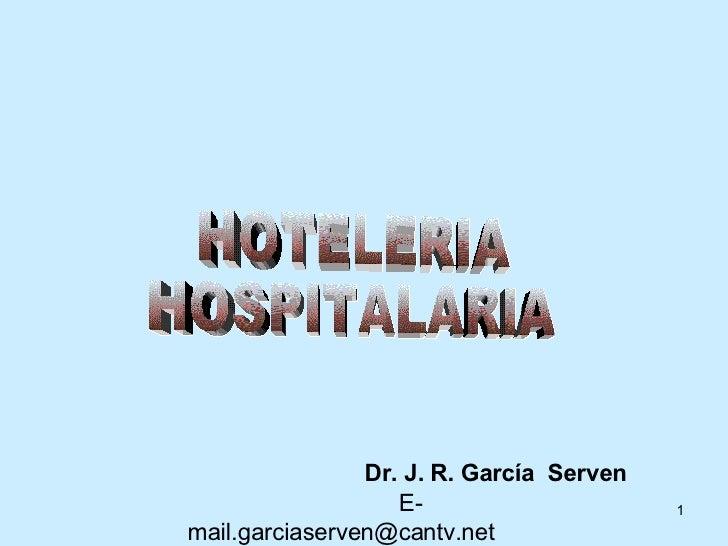 HOTELERIA HOSPITALARIA Dr. J. R. García  Serven     [email_address]