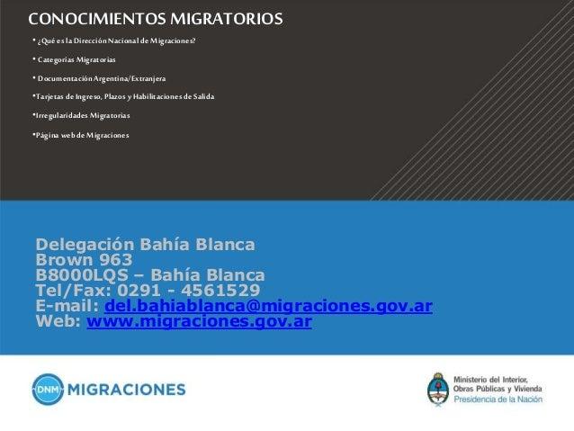 CONOCIMIENTOS MIGRATORIOS • ¿Qué esla Dirección Nacional de Migraciones? • Categorías Migratorias • DocumentaciónArgentina...
