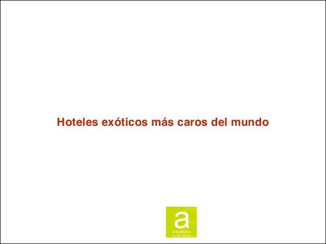 Hoteles exoticos mundo agencia viajes 2014 for Hoteles mas lujosos del mundo bajo el mar