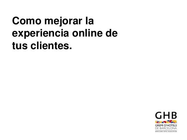 Como mejorar la experiencia online de tus clientes.