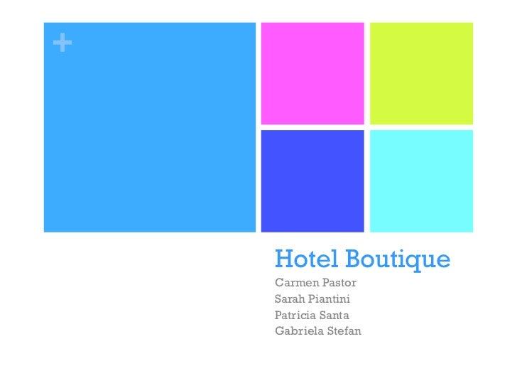 +    Hotel Boutique    Carmen Pastor    Sarah Piantini    Patricia Santa    Gabriela Stefan