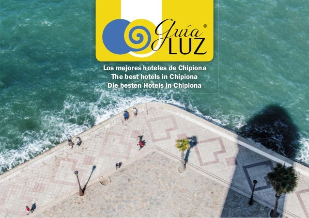 7 Los mejores hoteles de Chipiona The best hotels in Chipiona Die besten Hotels in Chipiona ®