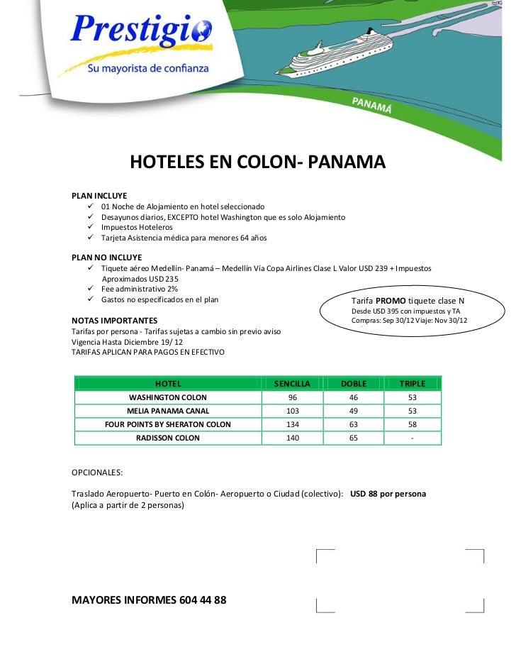 HOTELES EN COLON- PANAMAPLAN INCLUYE       01 Noche de Alojamiento en hotel seleccionado       Desayunos diarios, EXCEPT...
