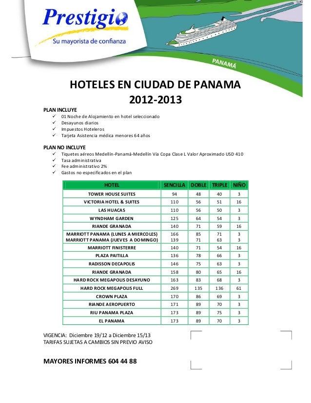 HOTELES EN CIUDAD DE PANAMA                    2012-2013PLAN INCLUYE      01 Noche de Alojamiento en hotel seleccionado  ...