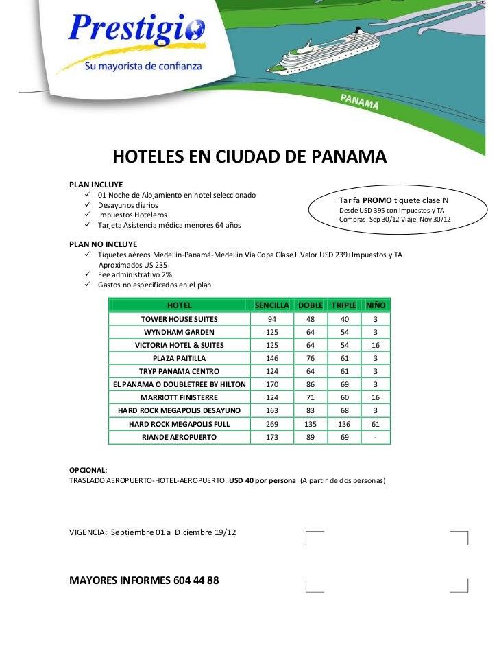 HOTELES EN CIUDAD DE PANAMAPLAN INCLUYE      01 Noche de Alojamiento en hotel seleccionado                               ...