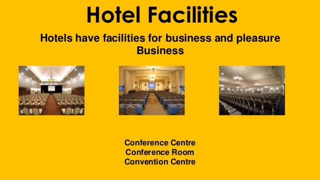 Hotel Facilities Hotels have facilities for business and pleasure Business Conference Centre Conference Room Convention Ce...