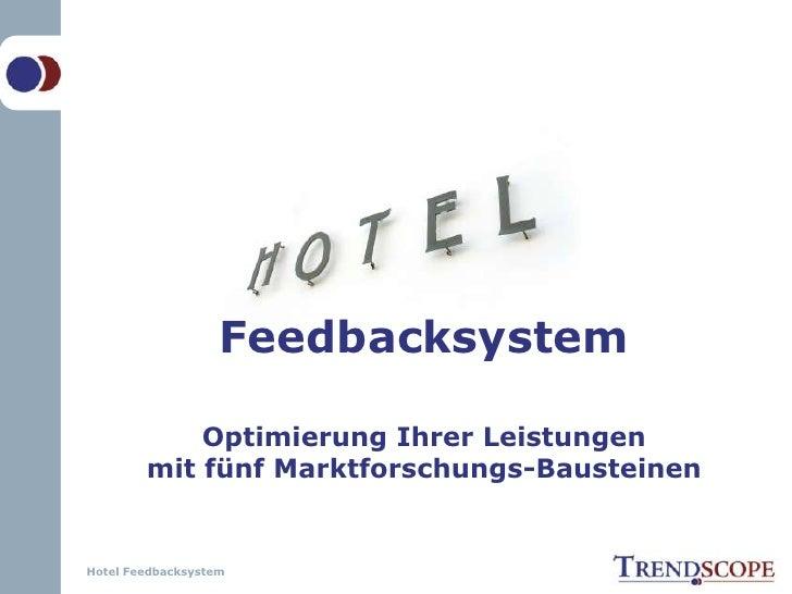 Feedbacksystem<br />Optimierung Ihrer Leistungen mit fünf Marktforschungs-Bausteinen<br />