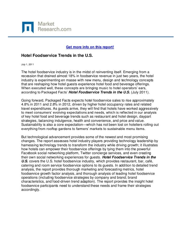 Get more info on this report!Hotel Foodservice Trends in the U.S.July 1, 2011The hotel foodservice industry is in the mids...