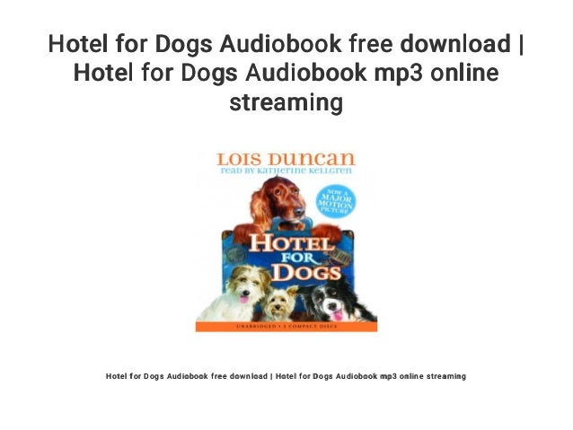 Hotel For Dogs Audiobook Free Download Hotel For Dogs Audiobook Mp3