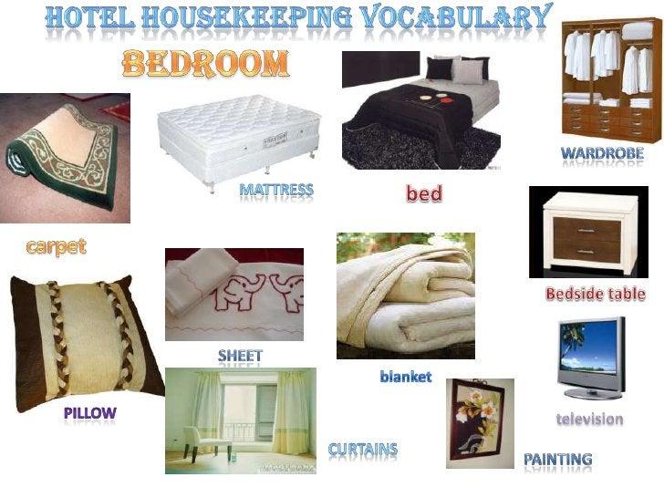 Hotel housekeeping vocabulary <br />bedroom<br />wardrobe<br />mattress<br />bed<br />carpet<br />Bedside table<br />sheet...