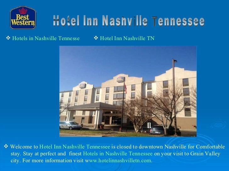 Hotel Inn Nashville Tennessee <ul><li>Welcome to  Hotel Inn Nashville Tennessee  is closed to downtown Nashville for Comfo...
