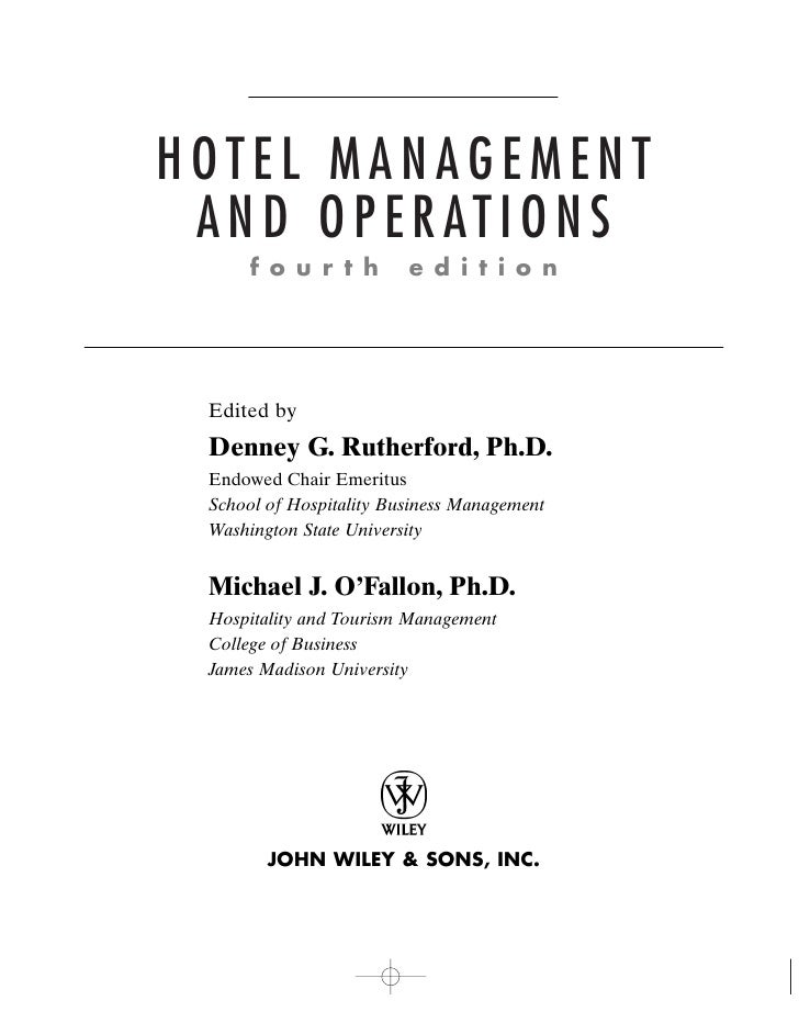 Hotel management hotel management a n d o p e r at i o n s f o u r t h e d i t i o n edited by denney g rutherford spiritdancerdesigns