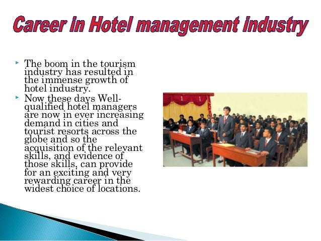  The boom in the tourism industry has resulted in the immense growth of hotel industry.  Now these days Well- qualified ...