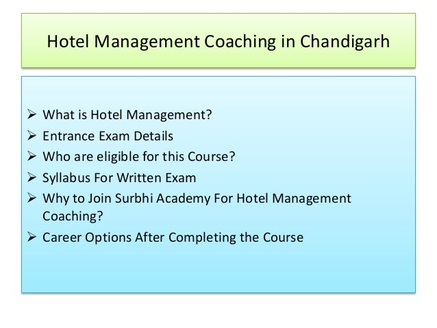 Hotel Management Coaching in Chandigarh  What is Hotel Management?  Entrance Exam Details  Who are eligible for this Co...