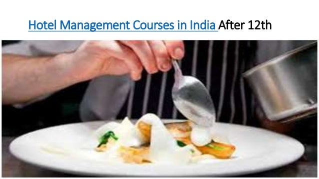 Hotel Management Courses in India After 12th