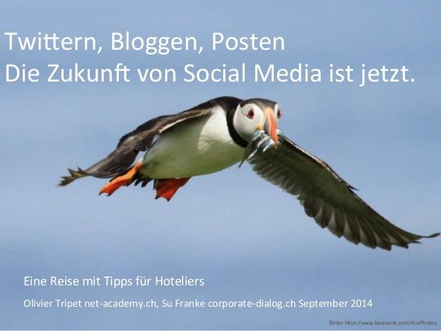 Vorname Name, Ort etc. Twi$ern,  Bloggen,  Posten     Die  Zukun5  von  Social  Media  ist  jetzt.  ...