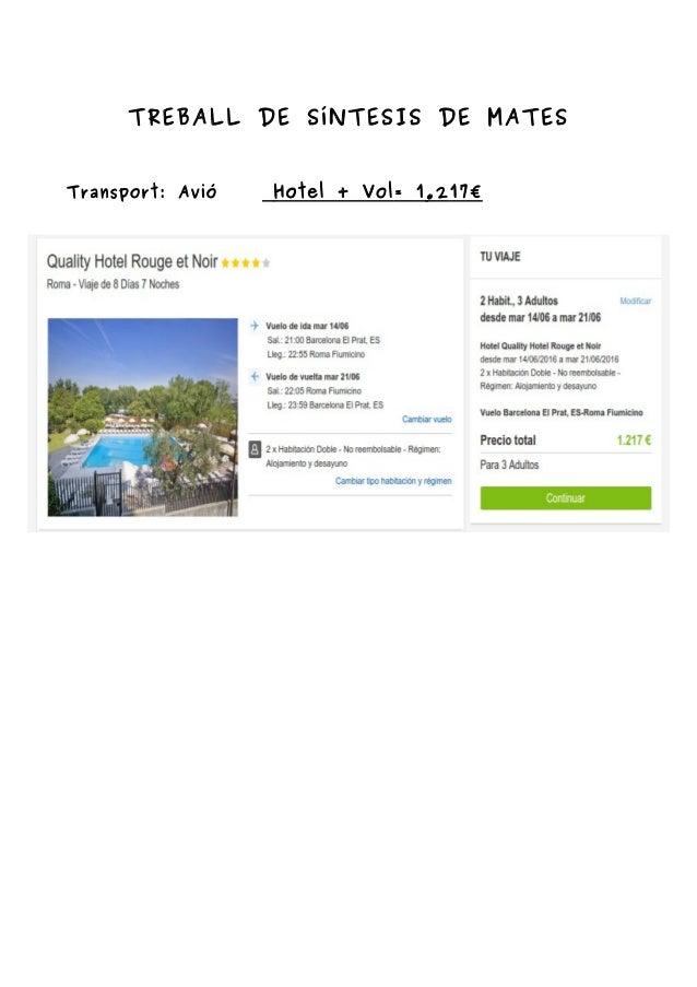 TREBALL DE SíNTESIS DE MATES Transport: Avió Hotel + Vol= 1.217€