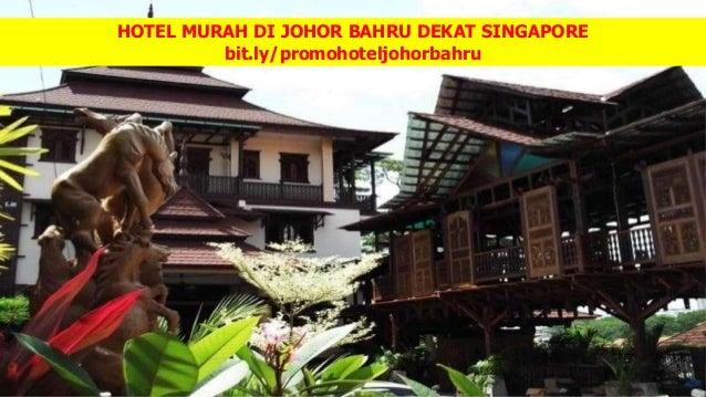 Hotel Murah Di Johor Bahru Dekat Singapore