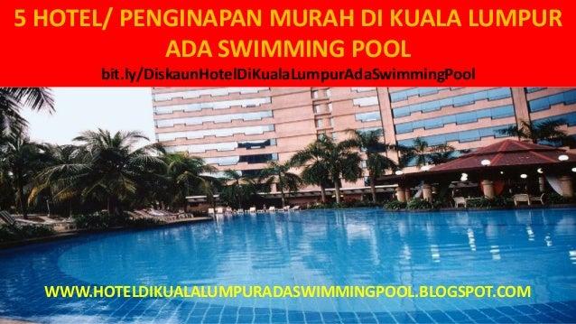 5 HOTEL PENGINAPAN MURAH DI KUALA LUMPUR ADA SWIMMING POOL Bitly DiskaunHotelDiKualaLumpurAdaSwimmingPool