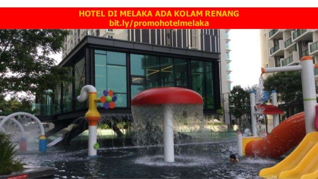 HOTEL DI MELAKA ADA KOLAM RENANG Bitly Promohotelmelaka