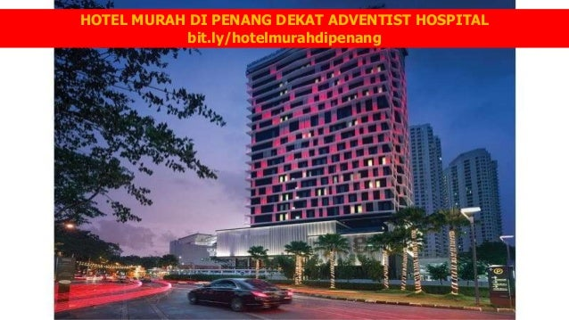 HOTEL MURAH DI PENANG DEKAT ADVENTIST HOSPITAL Bitly Hotelmurahdipenang