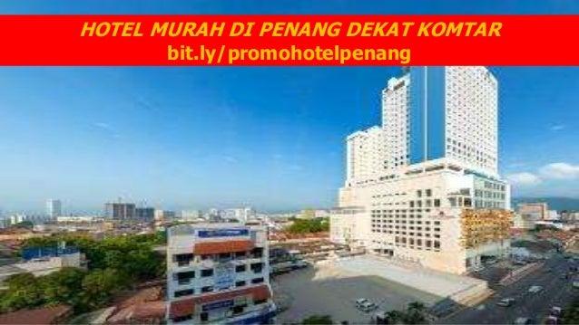 HOTEL MURAH DI PENANG DEKAT KOMTAR Bitly Promohotelpenang