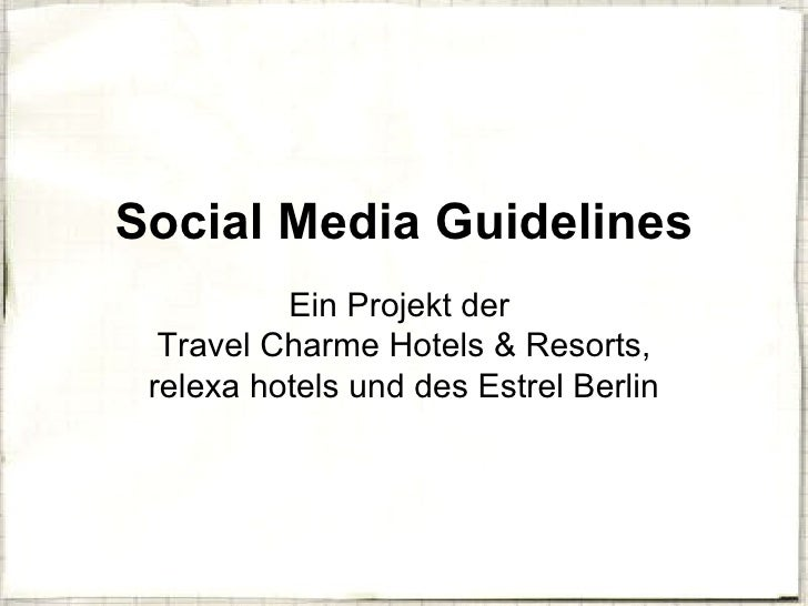 Social Media Guidelines Ein Projekt der  Travel Charme Hotels & Resorts, relexa hotels und des Estrel Berlin
