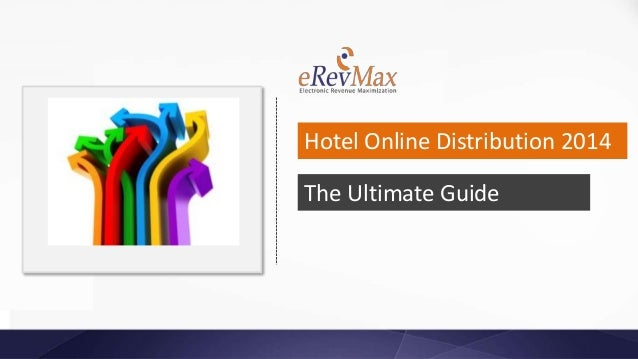 Hotel Online Distribution 2014 The Ultimate Guide